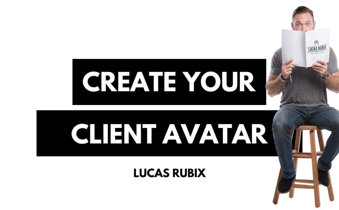 How to Create Your Client Avatar in 4 Simple Steps - Lucas Rubix